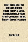 Chief Justices of the Kansas Supreme Court : Robert E. Davis, Kay Mcfarland, Robert Crozier,...