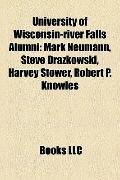 University of Wisconsin-River Falls Alumni : Mark Neumann, Steve Drazkowski, Harvey Stower, ...
