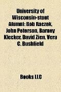 University of Wisconsin-Stout Alumni : Bob Raczek, John Peterson, Barney Klecker, David Zien...