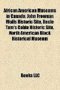 African American Museums in Canad : John Freeman Walls Historic Site, Uncle Tom's Cabin Hist...