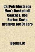 Cal Poly Mustangs Men's Basketball Coaches : Bob Burton, Kevin Bromley, Joe Callero