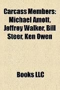 Carcass Members : Michael Amott, Jeffrey Walker, Bill Steer, Ken Owen