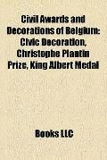 Civil Awards and Decorations of Belgium : Civic Decoration, Christophe Plantin Prize, King A...