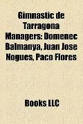 Gimnàstic de Tarragona Managers : Domènec Balmanya, Juan José Nogués, Paco Flores
