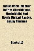 Indian Chefs : Madhur Jaffrey, Vikas Khanna, Manju Malhi, Hari Nayak, Michael Pandya, Sanjay...