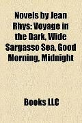 Novels by Jean Rhys : Voyage in the Dark, Wide Sargasso Sea, Good Morning, Midnight