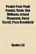 People from Floyd County, Texas : Don Williams, Arland Thompson, David Terrell, Price Brookf...