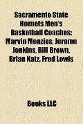 Sacramento State Hornets Men's Basketball Coaches : Marvin Menzies, Jerome Jenkins, Bill Bro...