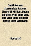 South Korean Economists : Ha-Joon Chang, Oh Kil-Nam, Chung un-Chan, Hyun Song Shin, Suh Sang...