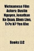 Vietnamese Film Actors : Dustin Nguyen, Jonathan Ke Quan, Diem Lien, Tr¿n N¿ Yên Khê