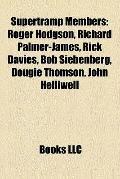Supertramp Members : Roger Hodgson, Richard Palmer-James, Rick Davies, Bob Siebenberg, Dougi...