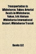 Transportation in Whitehorse, Yukon : Arterial Roads in Whitehorse, Yukon, Erik Nielsen Whit...
