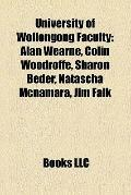 University of Wollongong Faculty : Alan Wearne, Colin Woodroffe, Sharon Beder, Natascha Mcna...