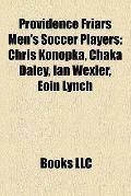 Providence Friars Men's Soccer Players : Chris Konopka, Chaka Daley, Ian Wexler, Eoin Lynch