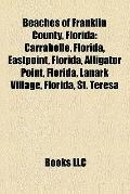 Beaches of Franklin County, Florid : Carrabelle, Florida, Eastpoint, Florida, Alligator Poin...