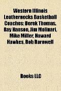 Western Illinois Leathernecks Basketball Coaches : Derek Thomas, Ray Hanson, Jim Molinari, M...