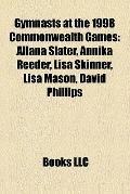 Gymnasts at the 1998 Commonwealth Games : Allana Slater, Annika Reeder, Lisa Skinner, Lisa M...