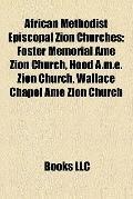African Methodist Episcopal Zion Churches : Foster Memorial Ame Zion Church, Hood A. M. E. Z...