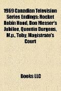 1969 Canadian Television Series Endings : Rocket Robin Hood, Don Messer's Jubilee, Quentin D...