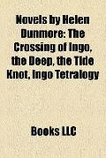 Novels by Helen Dunmore : The Crossing of Ingo, the Deep, the Tide Knot, Ingo Tetralogy