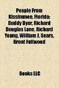 People from Kissimmee, Florid : Buddy Dyer, Richard Douglas Lane, Richard Young, William J. ...