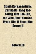 South Korean Artistic Gymnasts : Yang Tae-Young, Kim Dae-Eun, Yoo Won-Chul, Kim Soo-Myun, Ki...