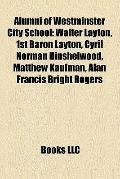Alumni of Westminster City School : Walter Layton, 1st Baron Layton, Cyril Norman Hinshelwoo...