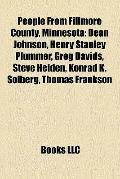 People from Fillmore County, Minnesot : Dean Johnson, Henry Stanley Plummer, Greg Davids, St...