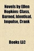 Novels by Ellen Hopkins : Glass, Burned, Identical, Impulse, Crank