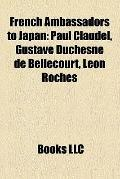 French Ambassadors to Japan : Paul Claudel, Gustave Duchesne de Bellecourt, Léon Roches