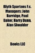 Blyth Spartans F C Managers : John Burridge, Paul Baker, Harry Dunn, Alan Shoulder