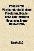 People from Wartburgkreis : Michael Praetorius, Mendel Hess, Karl Friedrich Heusinger, Bruno...