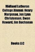 Midland Lutheran College Alumni : Henry Margenau, Jon Lynn Christensen, Gwen Howard, Jim Buc...