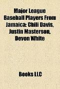 Major League Baseball Players from Jamaic : Chili Davis, Justin Masterson, Devon White