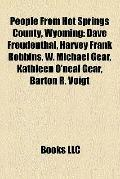 People from Hot Springs County, Wyoming : Dave Freudenthal, Harvey Frank Robbins, W. Michael...