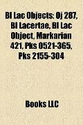 Bl Lac Objects : Oj 287, Bl Lacertae, Bl Lac Object, Markarian 421, Pks 0521-365, Pks 2155-304