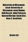 University of Wisconsin-Stout : University of Wisconsin-stout Alumni, Bob Raczek, John Peter...