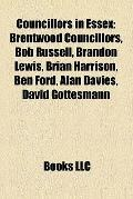 Councillors in Essex : Brentwood Councillors, Bob Russell, Brandon Lewis, Brian Harrison, Be...
