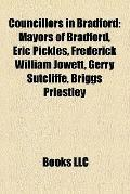 Councillors in Bradford : Mayors of Bradford, Eric Pickles, Frederick William Jowett, Gerry ...