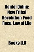 Daniel Quinn : New Tribal Revolution, Food Race, Law of Life