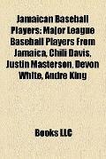 Jamaican Baseball Players : Major League Baseball Players from Jamaica, Chili Davis, Justin ...