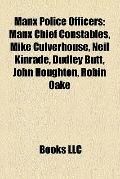 Manx Police Officers : Manx Chief Constables, Mike Culverhouse, Neil Kinrade, Dudley Butt, J...