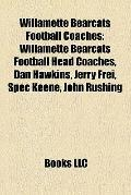 Willamette Bearcats Football Coaches : Willamette Bearcats Football Head Coaches, Dan Hawkin...
