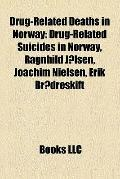 Drug-Related Deaths in Norway : Drug-Related Suicides in Norway, Ragnhild Jølsen, Joachim Ni...