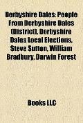 Derbyshire Dales : People from Derbyshire Dales (District), Derbyshire Dales Local Elections...