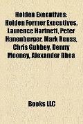 Holden Executives : Holden Former Executives, Laurence Hartnett, Peter Hanenberger, Mark Reu...