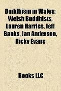 Buddhism in Wales : Welsh Buddhists, Lauren Harries, Jeff Banks, Jan Anderson, Ricky Evans
