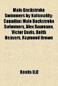 Male Backstroke Swimmers by Nationality : Canadian Male Backstroke Swimmers, Alex Baumann, V...