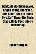 Ac/Dc : Ac/dc-Diskografie, Angus Young, Black Ice, Bon Scott, Back in Black, Live, Stiff Upp...