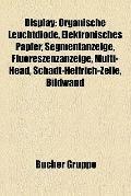 Display : Organische Leuchtdiode, Elektronisches Papier, Segmentanzeige, Fluoreszenzanzeige,...
